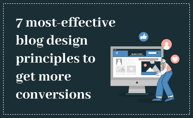 7 most effective blog design principles